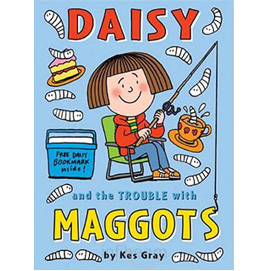 Daisy and the Trouble with Maggots by Kes Gray | ISBN 9781862308466